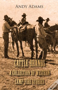 Wook.pt - Cattle Brands - A Collection Of Western Camp-Fire Stories