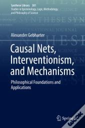 Causal Nets, Interventionism, And Mechanisms