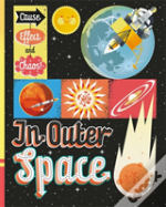 Cause, Effect And Chaos!: In Outer Space