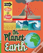 Cause, Effect And Chaos!: On Planet Earth