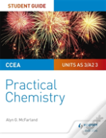 Ccea As/A2 Chemistry Student Guide: Practical Chemistry