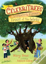 Celebritrees: Historic And Famous Trees Of The World