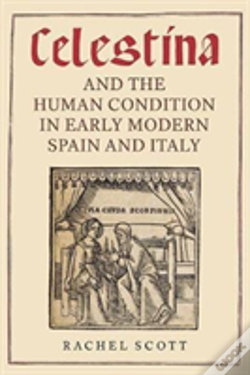 Wook.pt - Celestina And The Human Condition In Early Modern Spain And Italy