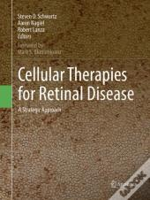 Cellular Therapies For Retinal Disease