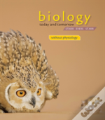 Cengage Advantage Books: Biology Today And Tomorrow Without Physiology
