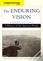 Cengage Advantage Series: The Enduring Vision: A History Of The American People, 8e