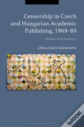 Censorship In Czech And Hungarian Academic Publishing, 1969-89