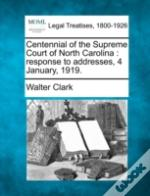 Centennial Of The Supreme Court Of North Carolina