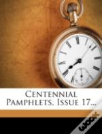 Centennial Pamphlets, Issue 17...