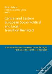 Central And Eastern European Socio-Political And Legal Transition Revisited