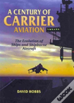 Century Of Carrier Aviation