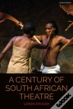 Century Of South African Theatre