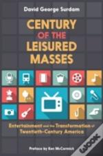 Century Of The Leisured Masses