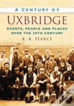 Century Of Uxbridge