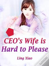 Ceo'S Wife Is Hard To Please