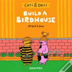 Wook.pt - Ceri & Deri: Build A Birdhouse