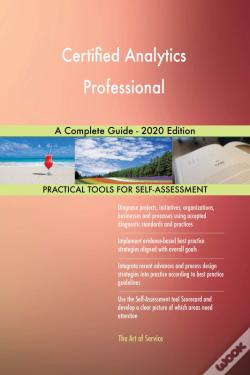 Wook.pt - Certified Analytics Professional A Complete Guide - 2020 Edition