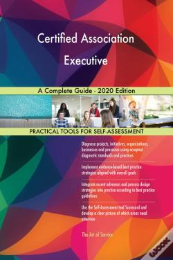 Wook.pt - Certified Association Executive A Complete Guide - 2020 Edition