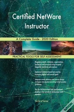 Wook.pt - Certified Netware Instructor A Complete Guide - 2020 Edition