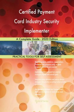 Wook.pt - Certified Payment Card Industry Security Implementer A Complete Guide - 2020 Edition