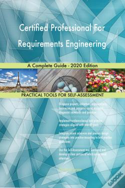 Wook.pt - Certified Professional For Requirements Engineering A Complete Guide - 2020 Edition