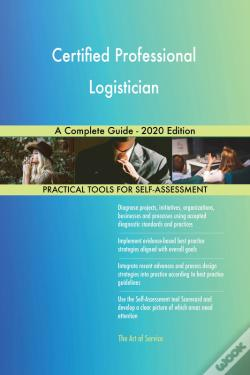 Wook.pt - Certified Professional Logistician A Complete Guide - 2020 Edition