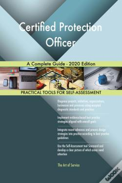 Wook.pt - Certified Protection Officer A Complete Guide - 2020 Edition
