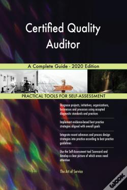Wook.pt - Certified Quality Auditor A Complete Guide - 2020 Edition