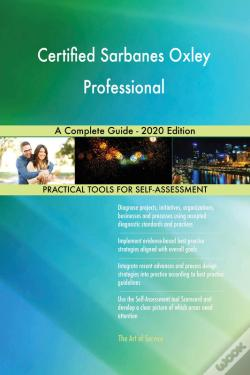 Wook.pt - Certified Sarbanes Oxley Professional A Complete Guide - 2020 Edition