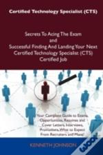 Certified Technology Specialist (Cts) Secrets To Acing The Exam And Successful Finding And Landing Your Next Certified Technology Specialist (Cts) Certified Job