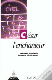 Cesar L Enchanteur