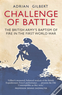 Wook.pt - Challenge Of Battle: The British Army'S Baptism Of Fire In The First World War