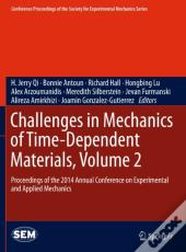 Challenges In Mechanics Of Time-Dependent Materials, Volume 2