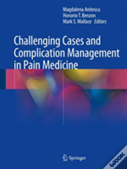 Wook.pt - Challenging Cases And Complication Management In Pain Medicine