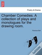Chamber Comedies. A Collection Of Plays And Monologues For The Drawing Room.