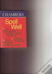 Chambers Spell Well