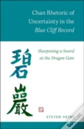 Chan Rhetoric Of Uncertainty In The Blue Cliff Record