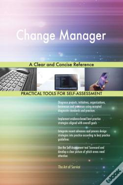 Wook.pt - Change Manager A Clear And Concise Reference
