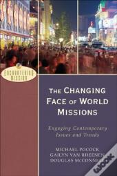 Changing Face Of World Missions, The