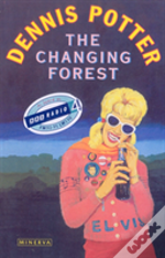 Changing Forest : Life In The Forest Of