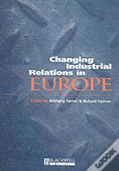 Changing Industrial Relations In Europe