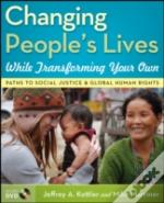 Changing People'S Lives While Transforming Your Own