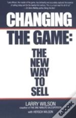 Changing The Game:  The New Way To Sell