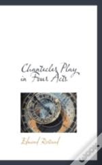 Chantecler Play In Four Acts
