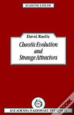 Chaotic Evolution And Strange Attractors
