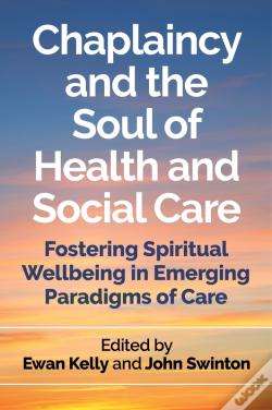 Wook.pt - Chaplaincy And The Soul Of Health And Social Care