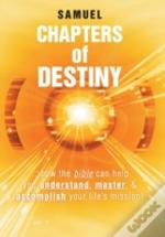 Chapters Of Destiny: ...How The Bible Ca