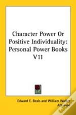 Character Power Or Positive Individuality: Personal Power Books V11