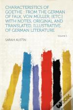Characteristics Of Goethe : From The Ger