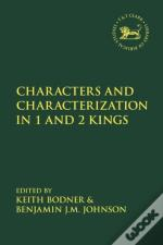 Characters And Characterization In 1 And 2 Kings